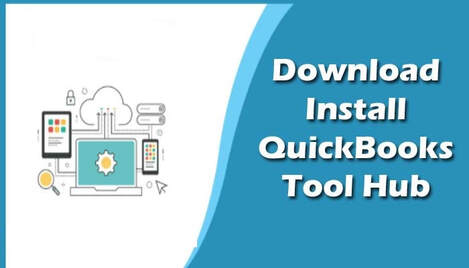 Downloading and Installing the QuickBooks Tool Hub